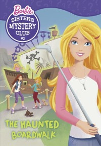 Cover Sisters Mystery Club #2: The Haunted Boardwalk (Barbie)