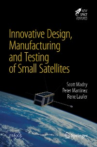 Cover Innovative Design, Manufacturing and Testing of Small Satellites