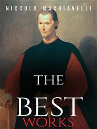 Cover Niccolo Machiavelli: The Best Works