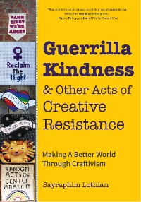 Cover Guerrilla Kindness and Other Acts of Creative Resistance