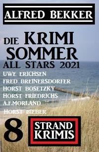 Cover Die Krimi Sommer All Stars 2021: 8 Strand Krimis