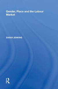 Cover Gender, Place and the Labour Market