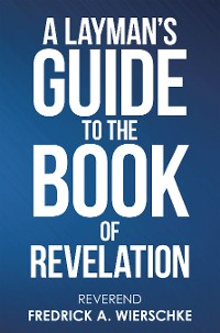 Cover A Layman's Guide to the Book of Revelation