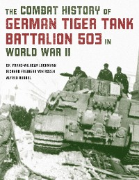 Cover The Combat History of German Tiger Tank Battalion 503 in World War II