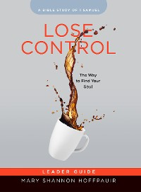 Cover Lose Control - Women's Bible Study Leader Guide