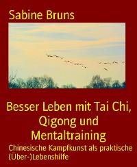 Cover Besser Leben mit Tai Chi, Qigong und Mentaltraining