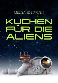 Cover Kuchen für die Aliens