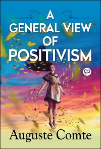 Cover A General View of Positivism