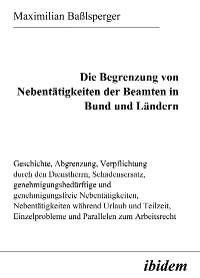 Cover Die Begrenzung von Nebentätigkeiten der Beamten in Bund und Ländern