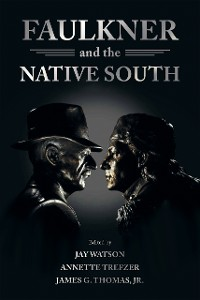 Cover Faulkner and the Native South