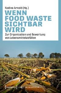 Cover Wenn Food Waste sichtbar wird
