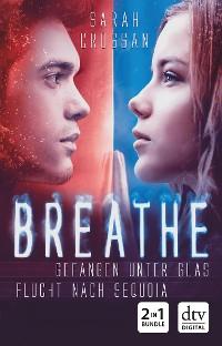 Cover Breathe - Gefangen unter Glas / Flucht nach Sequoia