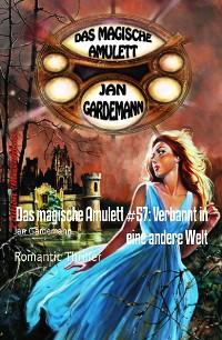 Cover Das magische Amulett #57: Verbannt in eine andere Welt
