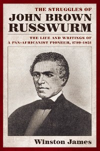 Cover The Struggles of John Brown Russwurm