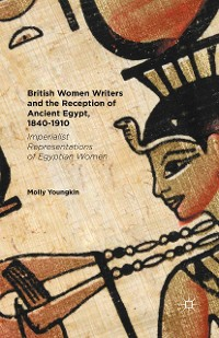 Cover British Women Writers and the Reception of Ancient Egypt, 1840-1910