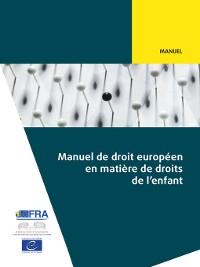 Cover Manuel de droit européen en matière de droits de l'enfant