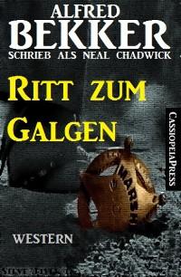 Cover Alfred Bekker schrieb als Neal Chadwick: Ritt zum Galgen