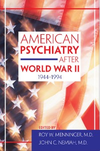 Cover American Psychiatry After World War II (1944-1994)