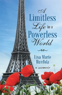 Cover A Limitless Life in a Powerless World