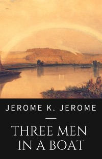 Cover Jerome K. Jerome: The Men in a Boat