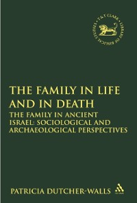 Cover Family in Life and in Death: The Family in Ancient Israel