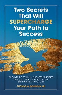 Cover Two Secrets That Will Supercharge Your Path to Success