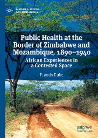 Cover Public Health at the Border of Zimbabwe and Mozambique, 1890–1940