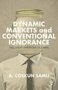 Cover Dynamic Markets and Conventional Ignorance