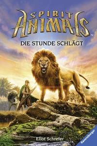 Cover Spirit Animals 6: Die Stunde schlägt