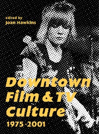 Cover Downtown Film and TV Culture 1975-2001