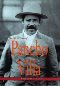 Cover The Life and Times of Pancho Villa