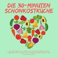 Cover Die 30-Minuten Schonkostküche