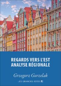 Cover Regards vers l'est – Analyse régionale