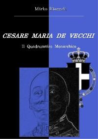 Cover Cesare Maria De Vecchi Il quadrumviro monarchico