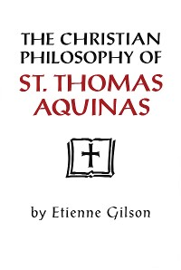 Cover Christian Philosophy of St. Thomas Aquinas