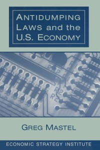 Cover Antidumping Laws and the U.S. Economy