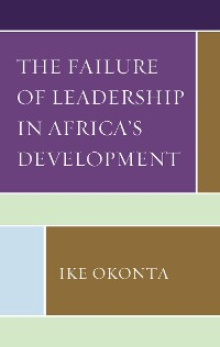 Cover The Failure of Leadership in Africa's Development