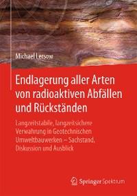 Cover Endlagerung aller Arten von radioaktiven Abfällen und Rückständen