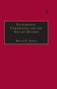 Cover Sacraments, Ceremonies and the Stuart Divines