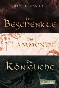 Cover Die sieben Königreiche – Gesamtausgabe (Die Beschenkte/Die Flammende/Die Königliche) (Die sieben Königreiche )