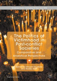 Cover The Politics of Victimhood in Post-conflict Societies