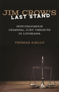 Cover Jim Crow's Last Stand