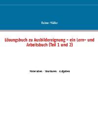 Cover Lösungsbuch zu Ausbildereignung - ein Lern- und Arbeitsbuch (Teil 1 und 2)