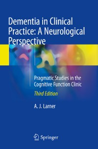 Cover Dementia in Clinical Practice: A Neurological Perspective