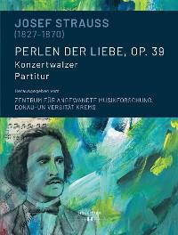 Cover Josef Strauss (1827-1870). Perlen der Liebe, op. 39