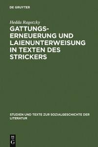 Cover Gattungserneuerung und Laienunterweisung in Texten des Strickers