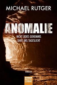 Cover Anomalie - Nicht jedes Geheimnis darf ans Tageslicht