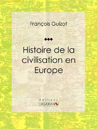 Cover Histoire de la civilisation en Europe