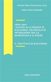 Cover 1800-1910 I Savoia alla reggia di Racconigi. Un secolo di interazioni tra la monarchia e il paese.
