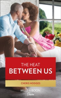 Cover Heat Between Us (Southern Loving, Book 2)